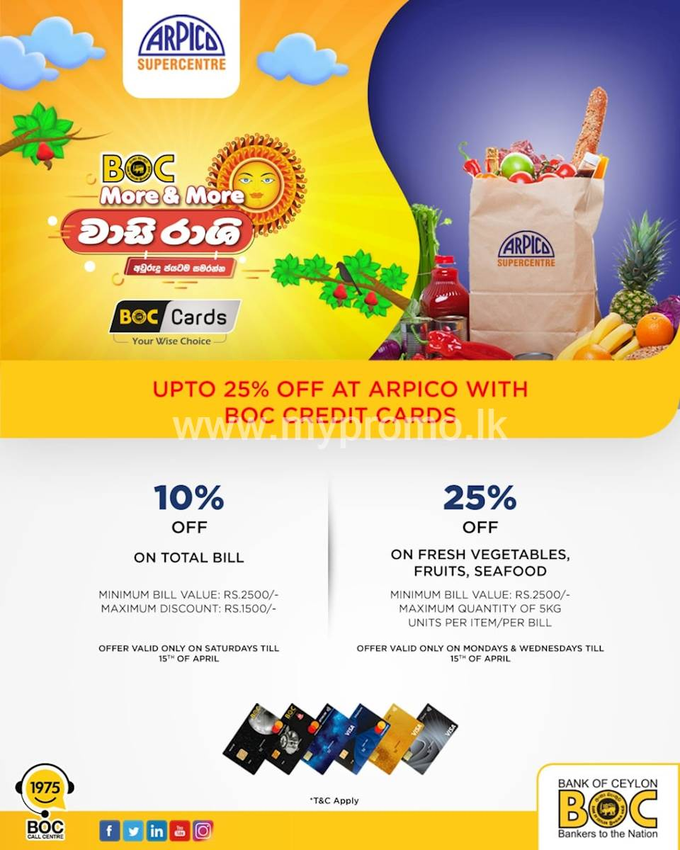 This Avurudu season enjoy 10% off on your total bill and 25% off on fresh vegetables, fruits & seafood with BOC credit cards at Arpico Supercentre
