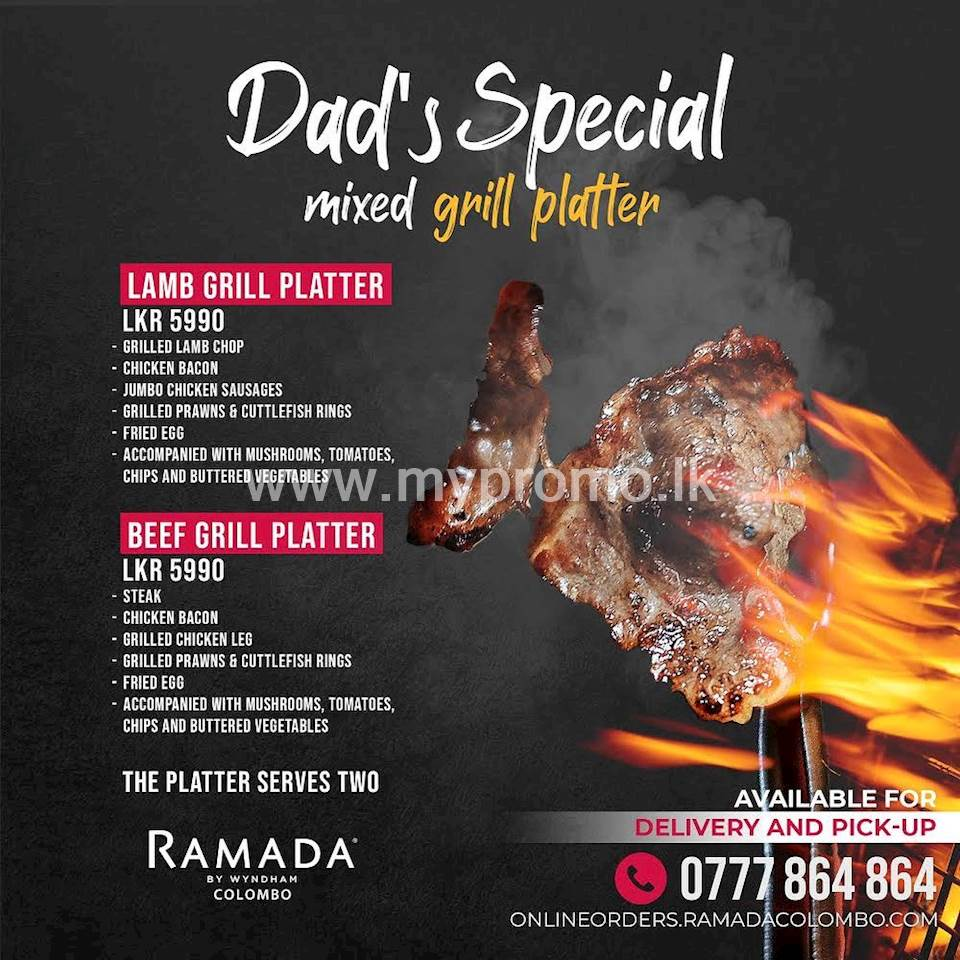 Treat your dad with a special mixed grill platter on the Father's Day from Ramada Colombo