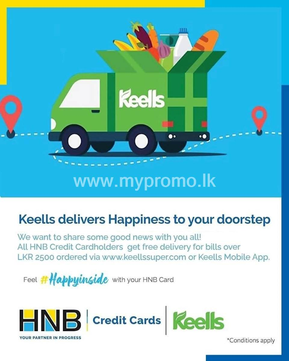 Free delivery available for bills above LKR 2,500 only on online purchases done through www.keellssuper.com or Keells Mobile App for HNB Credit Cards
