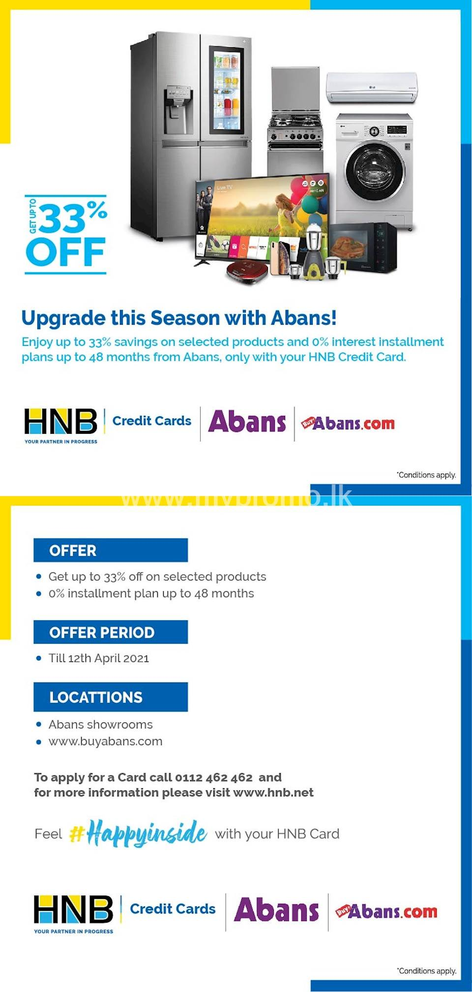Enjoy up to 33% off on selected items & up to 48-month 0% installments at Abans Showrooms and buyabans.com with your HNB Credit Card