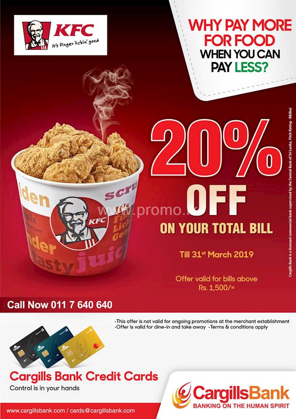 Enjoy 20% off your total bill when you purchase using your Cargills Bank Credit Card at KFC