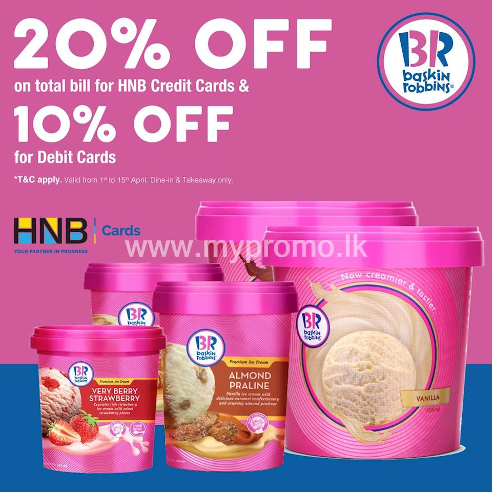 Get 20% Off on total bill for HNB Credit Cards and 10% off on Debit Cards at Baskin Robbins
