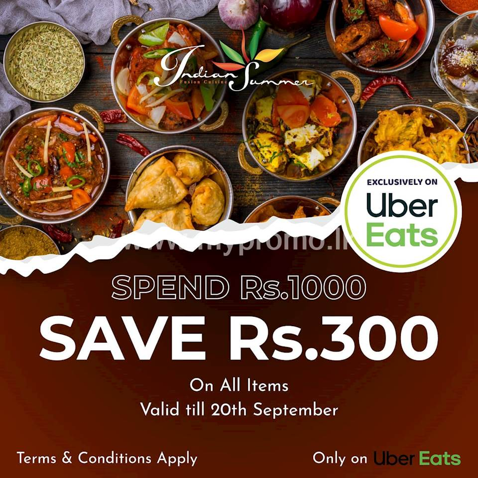 Spend Rs. 1000 on Uber Eats and get Rs. 300 off on all items at Indian Summer Lk