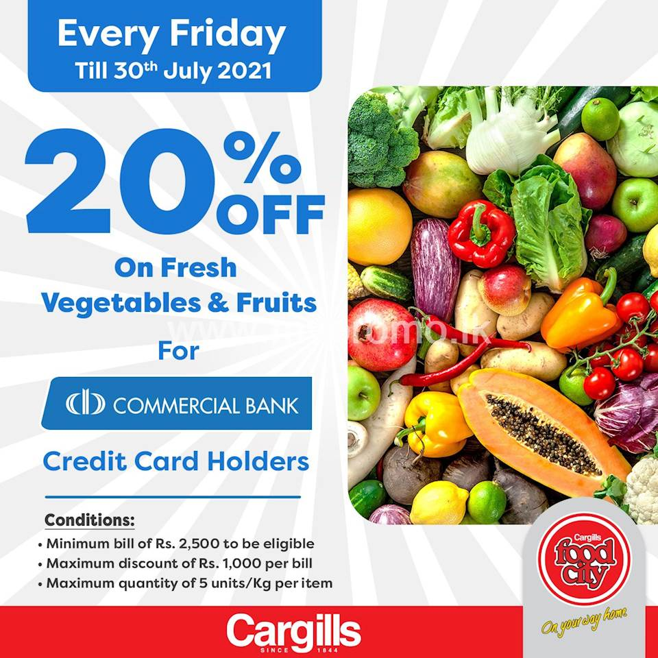 Get 20% off on Fresh Vegetables & Fruits when you pay using your Commercial Bank Credit Card at Cargills Food City