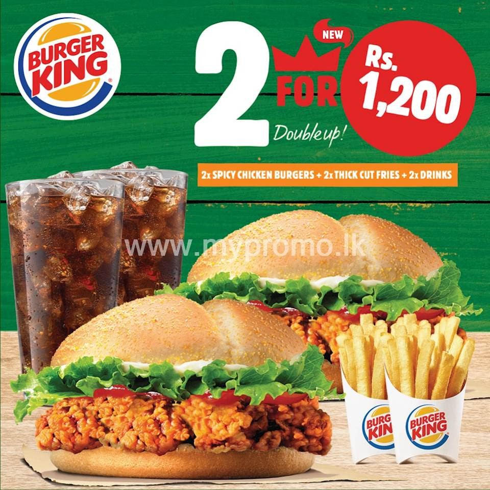 2 Spicy Chicken Burgers 2 Small Thick Cut Fries with 2 Complimentary Drinks for just Rs.1200/- at Burger King