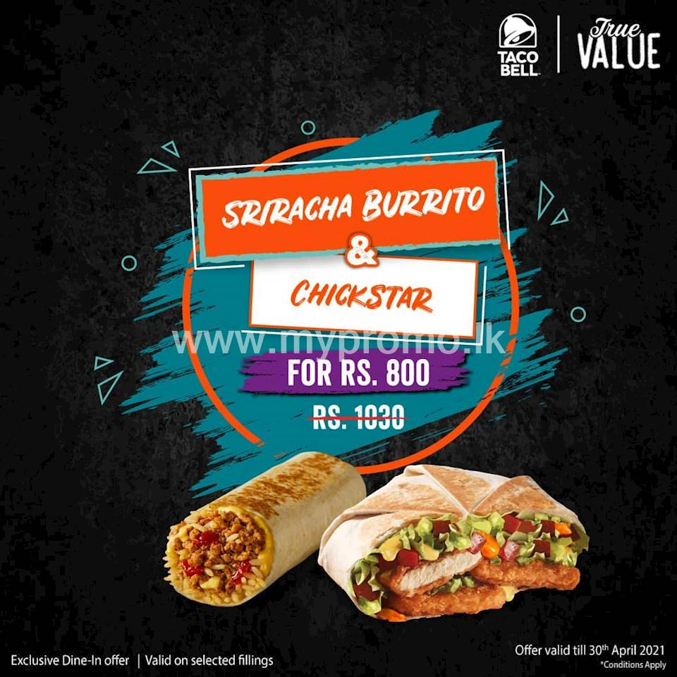 Get a Sriracha Burrito and a Chickstar for just Rs. 800 at Taco bell