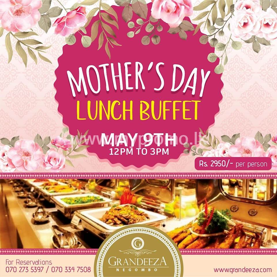 Mother's Day Lunch Buffet at GRANDEEZA