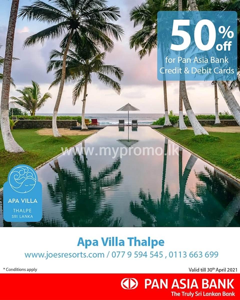 50% off at Apa Villa Thalpe for Pan Asia Bank Credit and Debit Cards