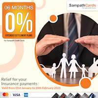 06 months 0% Interest Extended Settlement Plans for transactions made at any Local Insurance Company for Sampath Bank Credit Cards