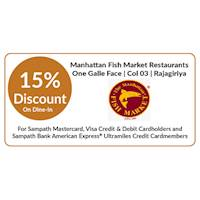 15% OFF on dine-in at Manhattan Fish Market Restaurants on WEEKDAYS for Sampath bank Cards