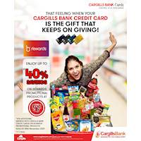Save up to 40% on Rewards promotional products when you shop with your Cargills Bank Credit Card at Cargills Food City!