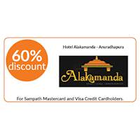 60% discount on double and triple room bookings on full board, half board basis stays at Hotel Alakamanda, Anuradhapura for all Sampath Mastercard and Visa Credit Cardholders.