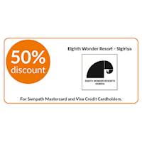 50% discount on double and triple room bookings on full board, half board stays at Eighth Wonder Resort, Sigiriya for all Sampath Mastercard and Visa Credit Cardholders.