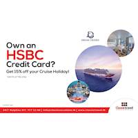 Do you own an HSBC Credit Card? Get 15% off your cruise holiday