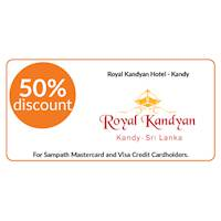 50% discount on double and triple room bookings on full board, half board basis stays at Royal Kandyan Hotel, Kandy for all Sampath Mastercard and Visa Credit Cardholders.