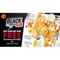 Black Friday Deal - BUY 1 GET 1 FREE at Manhattan FISH 'N CHIPS only at One Galle Face outlet today!