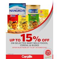 Get up to 15% off on selected Baby Milk Foods, Rusks, and Cereals at Cargills FoodCity!