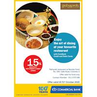 15 % discount with Combank credit and debit cards at Palmyrah Restaurant at Renuka Hotel