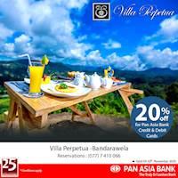 20% off at Villa Perpetua, Bandarawela for Pan Asia Bank Credit and Debit Cards.