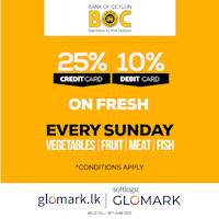 25% DISCOUNT for Vegetable, Fruit, Meat and Fish exclusively for BOC Credit Card Holders at GLOMARK