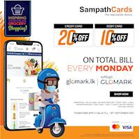 Save up to 20% on your TOTAL BILL at GLOMARK & www.glomark.lk for bills above Rs.5,000 every Monday with Sampath Bank Cards