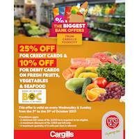Get up to 25% off on fresh vegetables, fruits, and seafood for BOC credit and debit cardholders at Cargills Food City