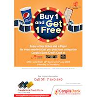 Enjoy a FREE Ticket and a Pepsi for every movie ticket you purchase using your Cargills Bank Credit Card