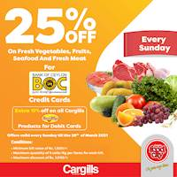 Get 25% off on fresh vegetables, fruits, meat, and seafood and an extra 15% off on all Cargills Best Buy Products for BOC debit cards!