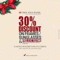 Get 30% Discount on Frames/Sunglasses with your Pan Asia Bank debit or credit card at Wickramarachchi
