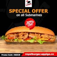 Get 20 % OFF on all SUBMARINES at Royal Burger