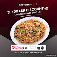 Recieve a LKR 400 Discount Exclusively on the EatMealFirst App on Orders over LKR 2,000 from Eastern Wok