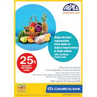 Enjoy 25% Discount on Selected Fresh Vegetables, Fruits and Seafood for Combank Credit Cards at Arpico Supercentres