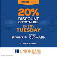 20% DISCOUNT on Total Bill when you purchase from GLOMARK & www.glomark.lk every Tuesday with Union Bank Credit Cards