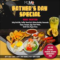 Father's Day with our special Meat Platter Just for 3500/- And get a Passion Mojito Absolutely Free at MOMO