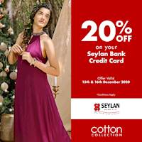 Enjoy 20% Off with your Seylan Bank Credit Card at Cotton Collection