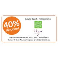 40% discount on double & triple room bookings at Jungle Beach, Trincomalee exclusively for all Sampath Bank Credit Cards