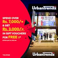 Spend a minimum of Rs. 7,000/= and receive Gift vouchers worth Rs. 3,000/= at UrbanTrendz