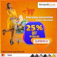 25% OFF on total bill at www.superbox.lk for all Sampath Mastercard & Visa Credit Cardholders