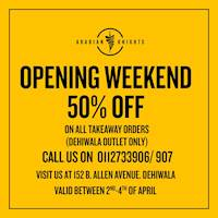 Opening Weekend - Enjoy 50% off your total bill at Arabian Knights Dehiwala outlet only