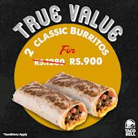 TRUE VALUE at Taco Bell! Get 2 Classic Burritos for Rs.900