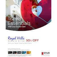 Enjoy 50% savings at Royal Hills with your Seylan Credit & Debit Cards