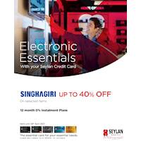 Enjoy exclusive discounts of up to 40% OFF on selected items at Singhagiri with your Seylan Credit Card