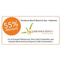 55% discount on double and triple room bookings on full board, half board stays at Pandanus Beach Resort & Spa, Induruwa for Sampath Bank Cards