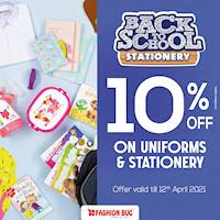 Enjoy a 10% off on Uniforms & Stationery at all Fashion Bug branches