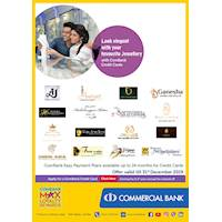 Commercial Bank Easy Payment Plans available up to 24 months for credit cards at your favourite Jewellery Shops