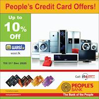 Up to 10% discounts only from People's Credit Cards at www.wasi.lk