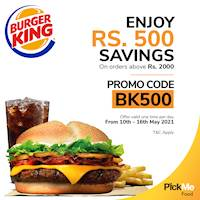 Enjoy saving of Rs. 500 on orders above Rs. 2,000 on Pickme Food at Burger King!