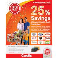 Enjoy 25% savings on Cargills brands with your Cargills Bank Credit Card at Cargills FoodCity!