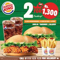 2 Spicy Chicken Burgers, 2 Small Thick Cut Fries with 2 Pepsi for just Rs.1300/- at Burger King