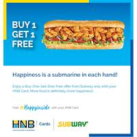 Enjoy a BUY 1 GET 1 FREE offer from Subway only with your HNB Card